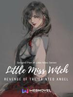 Little Miss Witch: Revenge Of The Tainted Angel