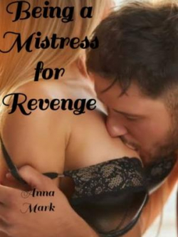 Being A Mistress For Revenge