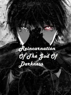 Reincarnation Of The God Of Darkness