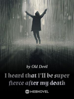 I Heard That I'll Be Super Fierce After My Death