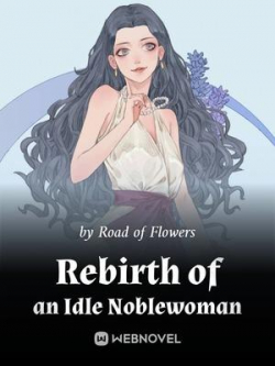 Rebirth Of An Idle Noblewoman