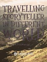 Travelling Story Teller In Different World