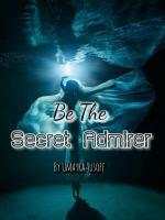 Be The Secret Admirer