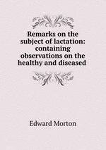 Remarks on the Subject of Lactation