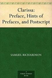 Clarissa: Preface, Hints of Prefaces, and Postscript