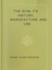 The Bow, Its History, Manufacture and Use