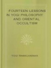 Fourteen Lessons in Yogi Philosophy and Oriental Occultism