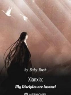Xianxia: My Disciples Are Insane!
