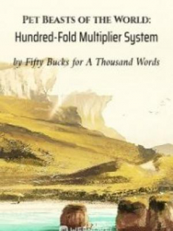 Pet Beasts Of The World: Hundred-Fold Multiplier System