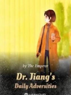 Dr. Jiang's Daily Adversities