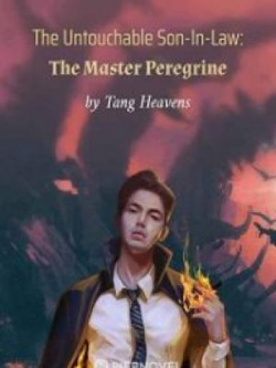 The Untouchable Son-In-Law: The Master Peregrine
