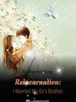 Reincarnation: I Married My Ex's Brother