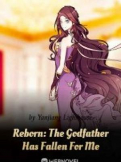 Reborn: The Godfather Has Fallen For Me