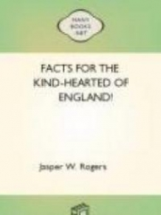 Facts for the Kind-Hearted of England!