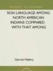Sign Language Among North American Indians Compared With That Among Other Peoples