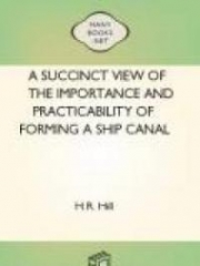 A succinct view of the importance and practicability of forming a ship canal across the Isthmus
