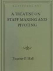 A Treatise on Staff Making and Pivoting