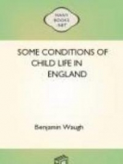 Some Conditions of Child Life in England