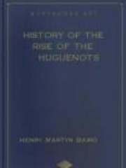 History of the Rise of the Huguenots