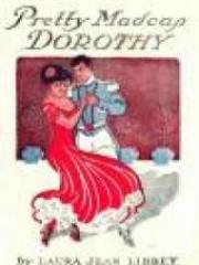 Pretty Madcap Dorothy