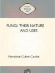 Fungi: Their Nature and Uses