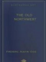 The Old Northwest : A chronicle of the Ohio Valley and beyond