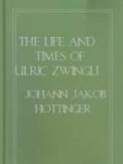 The Life and Times of Ulric Zwingli