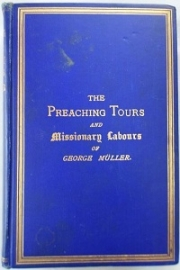 The Preaching Tours and Missionary Labours of George Muller