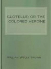Clotelle or the Colored Heroine
