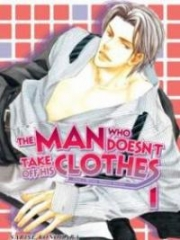 The Man Who Doesn't Take Off His Clothes