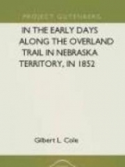 In the Early Days along the Overland Trail in Nebraska Territory, in 1852