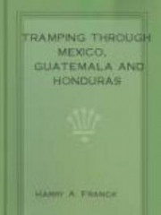 Tramping Through Mexico, Guatemala And Honduras