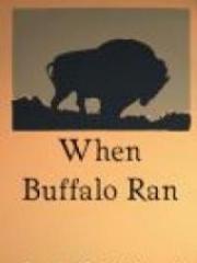 When Buffalo Ran
