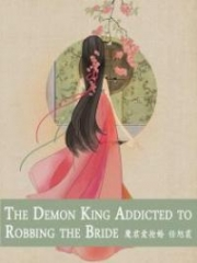 The Demon King Addicted To Robbing The Bride