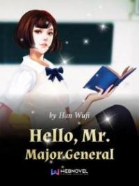 Hello, Mr. Major General
