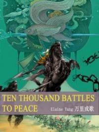 Ten Thousand Battles To Peace